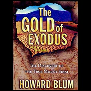 The Gold of Exodus: The Discovery of the Real Mount Sinai | [Howard Blum]