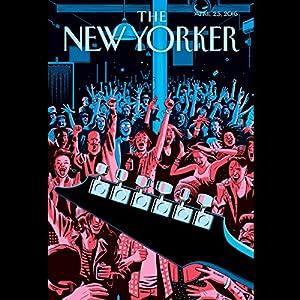 The New Yorker, April 25th 2016 (Emily Nussbaum, Andrew Marantz, Jelani Cobb) Periodical