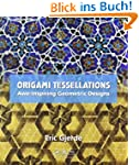 Origami Tessellations: Awe-Inspiring...
