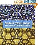 Origami Tessellations: Awe-Inspiring...