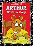 Arthur Writes a Story: An Arthur Adventure (Arthur Adventure Series) (0316111643) by Brown, Marc