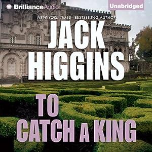 To Catch a King   [Jack Higgins]