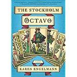 The Stockholm Octavo: A Novel ~ Karen Engelmann