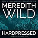 Hardpressed (       UNABRIDGED) by Meredith Wild Narrated by Jennifer Stark