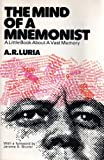 The Mind of a Mnemonist: A Little Book About a Vast Memory (0809280078) by A.R. Luria
