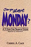 img - for Can You Start Monday? A 9-Step Job Search Guide...Resume to Interview book / textbook / text book