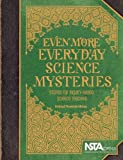 Even More Everyday Science Mysteries: Stories for Inquiry-Based Science Teaching - PB220X3