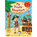 My Pirate Adventure: A Pop-up and Play Book ~ Margaret Bateson