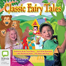 Classic Fairy Tales Performance by Peter Combe Narrated by Peter Combe
