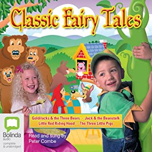 Classic Fairy Tales | [Read/Sung by Peter Combe]