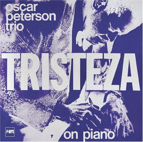 Oscar Peterson - Tristeza on Piano - Zortam Music