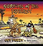 Survival of the Filthiest: A Get Fuzzy Collection (Get Fuzzy Collections (Andrews McMeel))