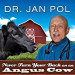 Never Turn Your Back on an Angus Cow: My Life As a Country Vet | David Fisher,Dr. Jan Pol