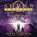 The Legend of the Rift: Seven Wonders, Book 5 Audiobook by Peter Lerangis Narrated by Johnathan McClain