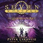 The Legend of the Rift: Seven Wonders, Book 5 | Peter Lerangis