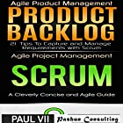 Agile Product Management: Product Backlog 21 Tips & Scrum a Cleverly Concise and Agile Guide Hörbuch von  Paul Vii Gesprochen von: Randal Schaffer
