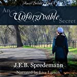 An Unforgivable Secret: Amish Secrets, Book 1 |  J.E.B. Spredemann