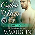 Called by the Bear - Part 4 (       UNABRIDGED) by V. Vaughn Narrated by Erin deWard