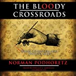 The Bloody Crossroads: Where Literature and Politics Meet | Norman Podhoretz