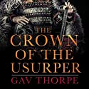 The Crown of the Usurper: The Crown of the Blood, Book 3 Audiobook by Gav Thorpe Narrated by Paul Thornle