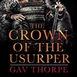 The Crown of the Usurper: The Crown of the Blood, Book 3 (       UNABRIDGED) by Gav Thorpe Narrated by Paul Thornle