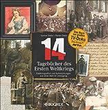 14 - Tagebücher des ersten Weltkriegs: Farbfotografien und Aufzeichnungen aus einer Welt im Untergang. Das Buch zur TV Doku Serie auf arte, ARD und ORF. Mit einem Vorwort von Peter Englund.