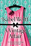 Vintage Affair (1554685850) by Isabel Wolff
