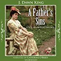 A Father's Sins: A Pride and Prejudice Variation (       UNABRIDGED) by J. Dawn King Narrated by Catherine O'Brien