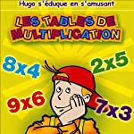 Les tables de multiplications - Hugo s'éduque en s'amusant |  Olivia Productions