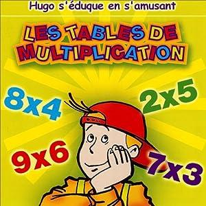 Les tables de multiplications - Hugo s'éduque en s'amusant Performance