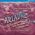 Ariadne (Zeitreisende soll man nicht aufhalten 1) | Kirsten John