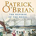 The Reverse of the Medal: Aubrey-Maturin Series, Book 11 Audiobook by Patrick O'Brian Narrated by Ric Jerrom
