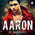 Aaron Audiobook by J.P. Barnaby Narrated by Tyler Stevens