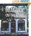 Niagara-on-the-Lake: Its Heritage and...