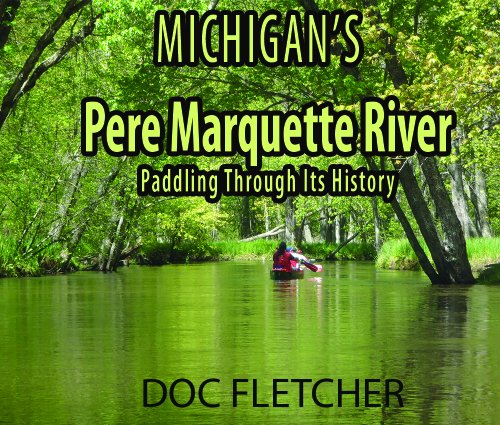 Michigan's Pere Marquette River: Paddling through its History