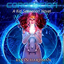 Coronation: A Kid Sensation Novel, Book 5 Audiobook by Kevin Hardman Narrated by Mikael Naramore