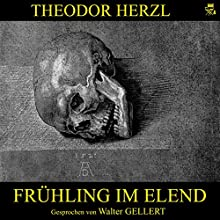 Frühling im Elend Hörbuch von Theodor Herzl Gesprochen von: Walter Gellert