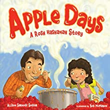 Apple Days: A Rosh Hashanah Story Audiobook by Allison Sarnoff Soffer Narrated by  Book Buddy Digital Media