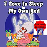 "Childrens Book: ""I Love to Sleep in My Own Bed"" (Kids bedtime stories book for ages 2-6) (Bedtime stories childrens books collection)"