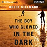 The Boy Who Glowed in the Dark: The Nadia Tesla Series, Book 3 | Orest Stelmach