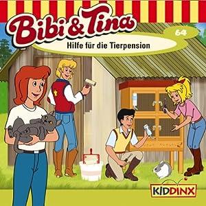 Hilfe für die Tierpension (Bibi und Tina 64) Hörspiel