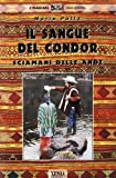 img - for Il sangue del condor. Sciamani delle Ande book / textbook / text book