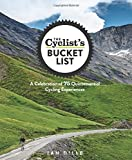 img - for The Cyclist's Bucket List: A Celebration of 75 Quintessential Cycling Experiences book / textbook / text book