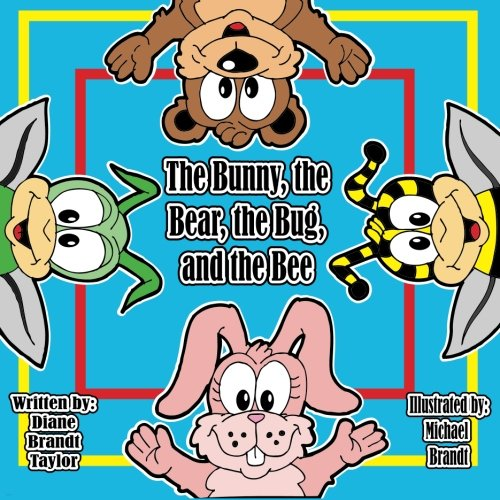 The Bunny, The Bear, The Bug, And The Bee