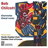 echange, troc Chilcott, Nordic Chamber Choir, Matt - Choral Works