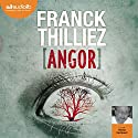 Angor (Franck Sharko & Lucie Hennebelle 4) Audiobook by Franck Thilliez Narrated by Michel Raimbault