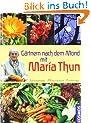 G�rtnern nach dem Mond mit Maria Thun