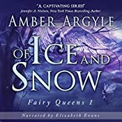 Of Ice and Snow: Fairy Queen, Book 1 | Amber Argyle