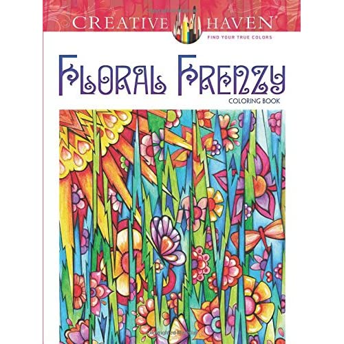 Creative Haven Floral Frenzy Coloring Book (Creative Haven Coloring Books)