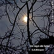 El Rayo de Luna [The Moonlight] | [Gustavo Adolfo Becquer]